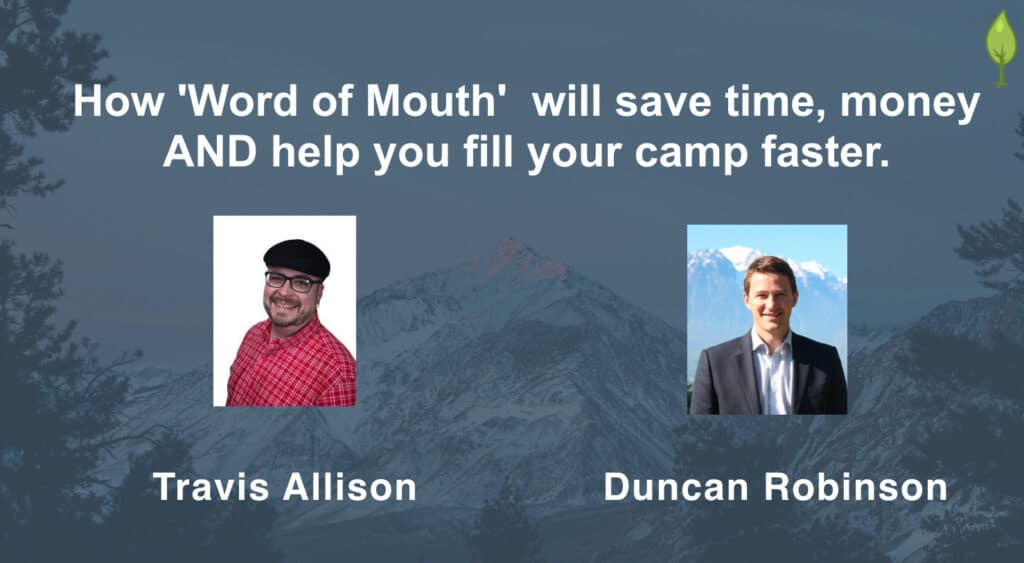 How 'Word Of Mouth' Can Save You Time And Effort And Fill Your Camp Faster