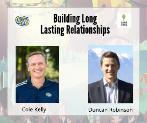 How Building Lasting Relationships Is The Key To Running A Successful Camp – Cole Kelly